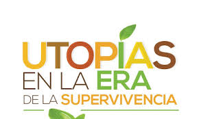 Utopías en la era de la Supervivencia